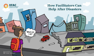 How Facilitators Can Help After Disasters