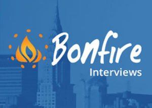 Bonfire Interviews