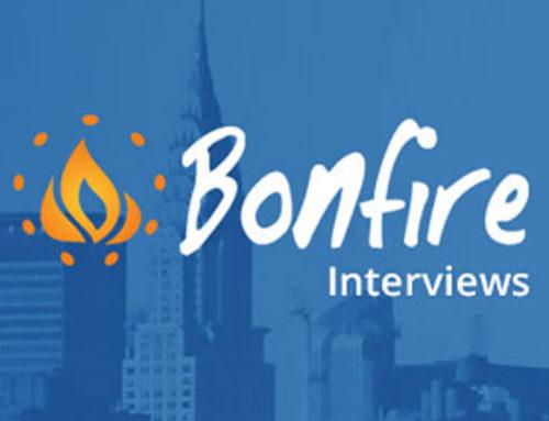 Bonfire Interviews
