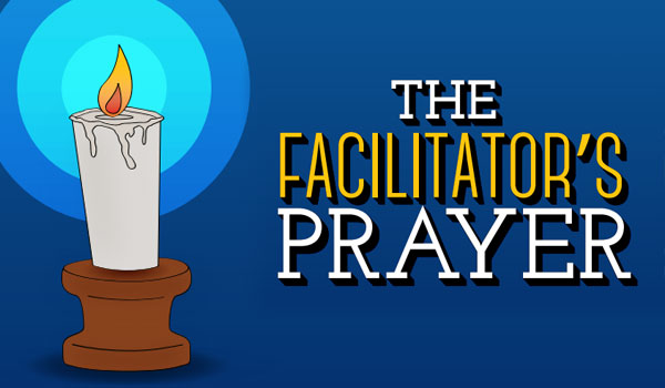 The Facilitator's Prayer