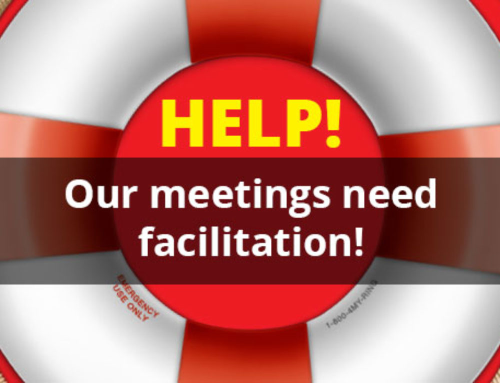 Help! Our Meetings Need Facilitation!